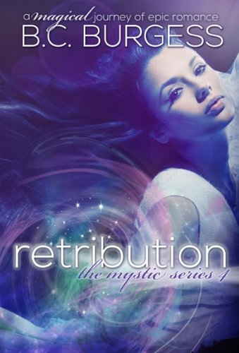 Retribution (Mystic Series #4) (The Mystic Series) by B.C. Burgess
