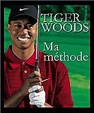echange, troc Tiger Woods - Ma Méthode