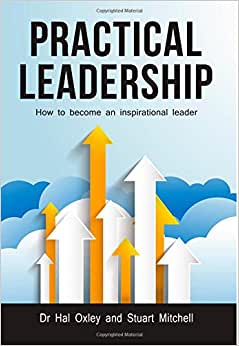 PRACTICAL LEADERSHIP: How To Become An Inspirational Leader