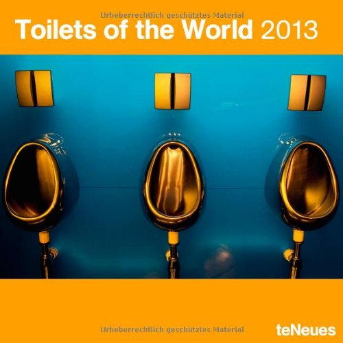 2013 Toilets of the World Wall Calendar