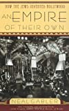 An Empire of Their Own: How the Jews Invented Hollywood (0385265573) by Gabler, Neal