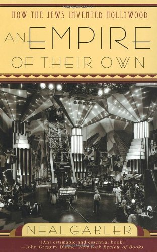 An Empire of Their Own: How the Jews Invented Hollywood: Neal Gabler: 9780385265577: Amazon.com: Books