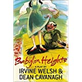 Babylon Heights: A Play ~ Irvine Welsh