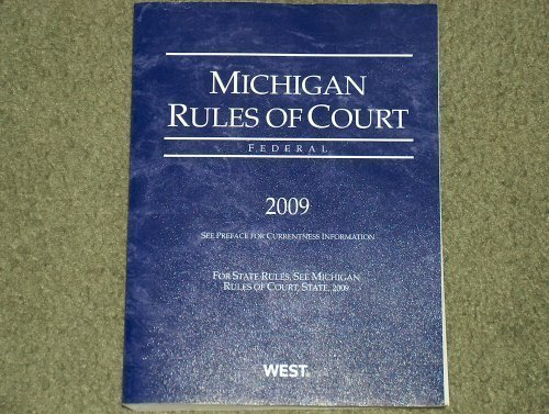 michigan-rules-of-court-federal-2009-edition-