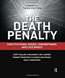 The Death Penalty: Constitutional Issues, Commentaries, and Case Briefs