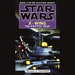 Star Wars: The X-Wing Series, Volume 3: The Krytos Trap Audiobook