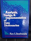 img - for Analysis, Design and Implementation of Data Dictionaries by Brathwaite, Ken S. (1988) Hardcover book / textbook / text book