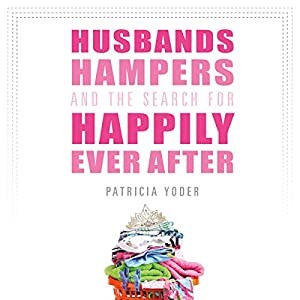 Husbands, Hampers, and the Search for Happily Ever After Audiobook