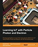 img - for Learning IoT with Particle Photon and Electron book / textbook / text book