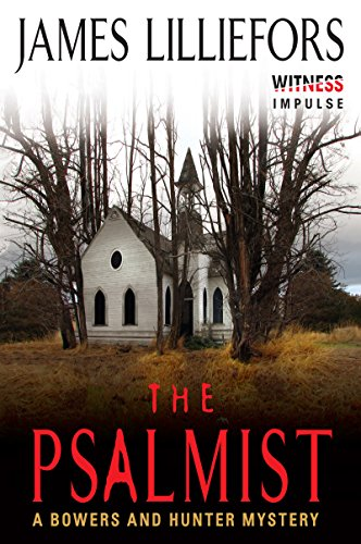 Pastor Luke Bowers and homicide investigator Amy Hunter track down a deranged serial killer in  The Psalmist: A Bowers and Hunter Mystery by James Lilliefors