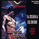 Tyranny's Prisoner: Tyranny, Book 2 | J. A. Wilkins,R. R. Draude