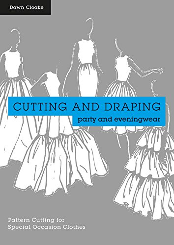 cutting-and-draping-party-and-eveningwear-dressmaking-and-pattern-cutting-for-special-occasion-cloth