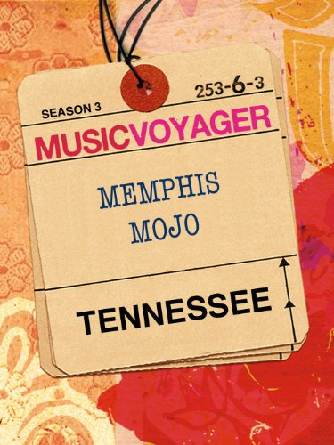 Music Voyager: Tennessee - Memphis Mojo