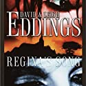 Regina's Song (       UNABRIDGED) by David Eddings, Leigh Eddings Narrated by Fred Berman