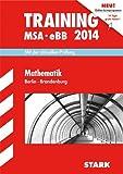 Training Mittlerer Schulabschluss Berlin/Brandenburg / MSA eBB Mathematik 2014: Mit der aktuellen Prüfung