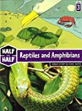 img - for Reptiles and Amphibians: Great Story & Cool Facts (Half & Half Books: Level 3) book / textbook / text book
