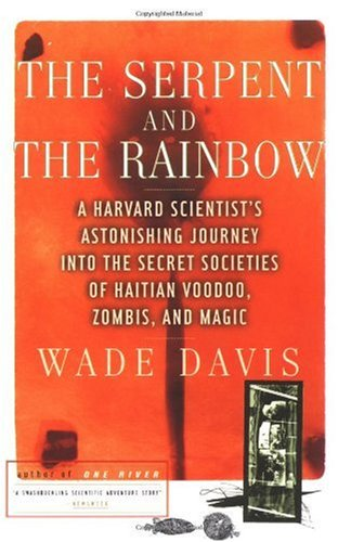 The Serpent and the Rainbow: A Harvard Scientist's Astonishing