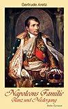 Napoleons Familie - Glanz und Niedergang