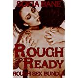 Rough and Ready: Rough Sex Bundle ~ Sofia Bane