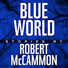 Blue World (       UNABRIDGED) by Robert McCammon Narrated by Bronson Pinchot, Kevin T. Collins