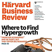 Harvard Business Review, December 2016 Periodical by Harvard Business Review Narrated by Todd Mundt