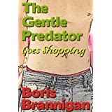 The Gentle Predator Goes Shoppingdi Boris Brannigan