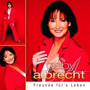 Gaby Albrecht - Freunde Fur's Leben - Amazon.com Music