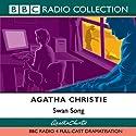 Swan Song (Dramatised) Radio/TV von Agatha Christie Gesprochen von:  uncredited