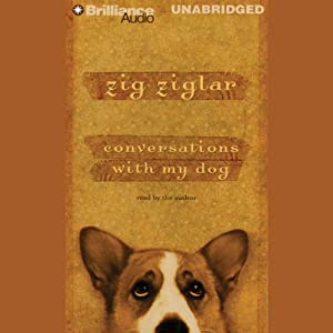 Conversations with My Dog | [Zig Ziglar]