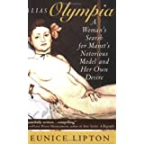 Alias Olympia: A Woman's Search for Manet's Notorious Model & Her Own Desirepar Eunice Lipton