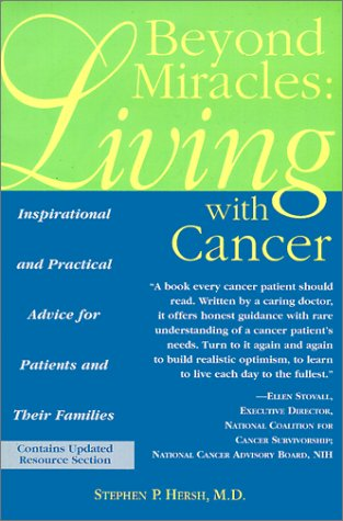 Image for Beyond Miracles : Living With Cancer : Inspirational and Practical Advice for Patients and Their Families
