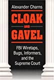 cover of Cloak and Gavel: FBI Wiretaps, Bugs, Informers, and the Supreme Court