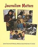 Journalism Matters, Student Text: Journalism Matters, Student Text