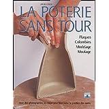 La poterie sans tour : Plaques, colombins, modelage, moulagepar Jacqui Atkin
