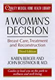 A Woman's Decision: Breast Care, Treatment & Reconstruction (Quality Medical Home Health Library) (0312182295) by Berger, Karen