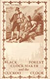 img - for Black Forest Clockmaker and the Cuckoo Clock book / textbook / text book