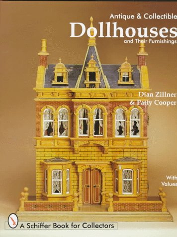 Antique and Collectible Dollhouses and Their Furnishings (A Schiffer Book for Collectors)