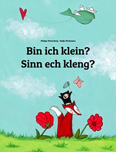 Philipp Winterberg - Bin ich klein? Sinn ech kleng?: Kinderbuch Deutsch-Luxemburgisch (zweisprachig/bilingual) (German Edition)