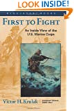 First to Fight: An Inside View of the U.S. Marine Corps (Bluejacket Books)