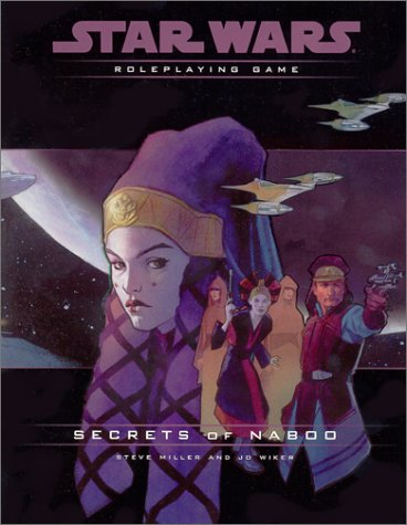 Secrets of Naboo Campaign Pack (Star Wars Roleplaying Game), J. D. Wiker, Steve Miller
