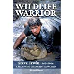 Wildlife Warrior: Steve Irwin: 1962 - 2006, a Man Who Changed the World book cover