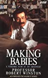 Making Babies: Personal View of IVF Robert Winston