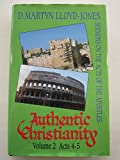 Authentic Christianity: Sermons on the Acts of the Apostles. Volume 2 (Acts 4 - 5) (0851518079) by LLOYD JONES, D. Martyn