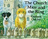The Church Mice and the Ring (0333593030) by Oakley, Graham