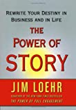 The Power of Story: Rewrite Your Destiny in Business and in Life (Hardcover)