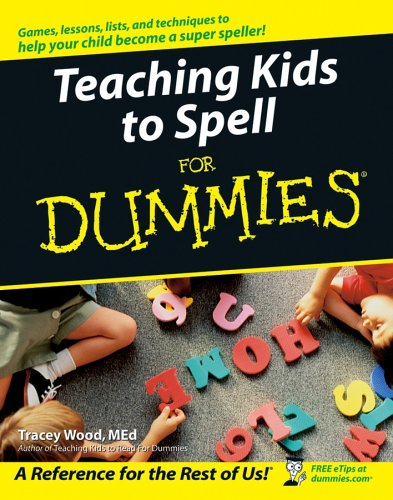Teaching Kids to Spell For Dummies For Dummies Lifestyles Paperback