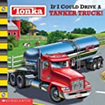 Tonka: If I Could Drive a Tanker Truck!