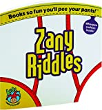 Zany Riddles (Made You Laugh for Kids: Books So Fun You'll Pee Your Pants!)
