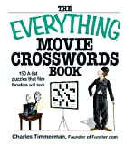 The Everything Movie Crosswords Book: 150 A-list Puzzles That Film Fanatics Will Love