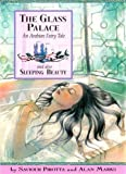 img - for The Glass Palace: An Arabian Fairy Tale and Also Sleeping Beauty (Once Upon a World) book / textbook / text book